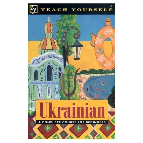 Ukrainian: A Complete Course for Beginners- 11th edition, apdated