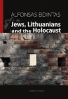 Jews, Lithuanians and the Holocaust