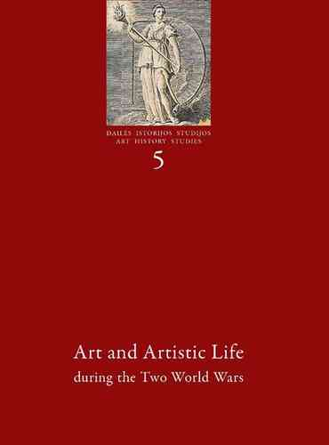 Art History Studies 5: Art and Artistic Life during the Two World Wars
